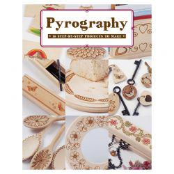 Pyrography: 18 Step-by-Step Projects to Make by Bob Neill